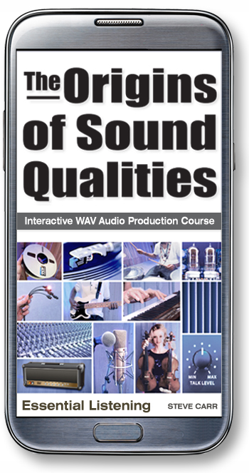 The Origins of Sound Qualities interactive WAV audio production course -Essential Listening Edition
