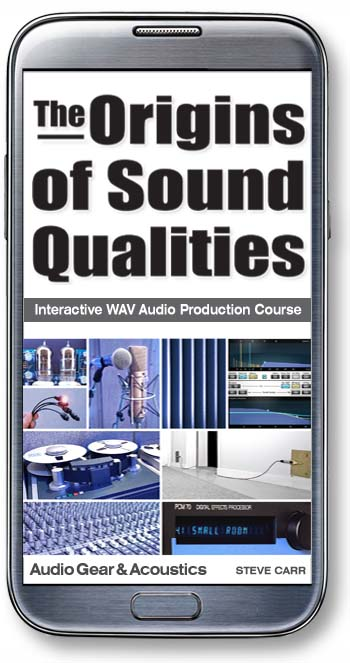 The Origins of Sound Qualities interactive WAV audio production course -Audio Gear & Acoustics